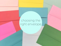 Envelopes 101: Tips on Choosing the Right One!