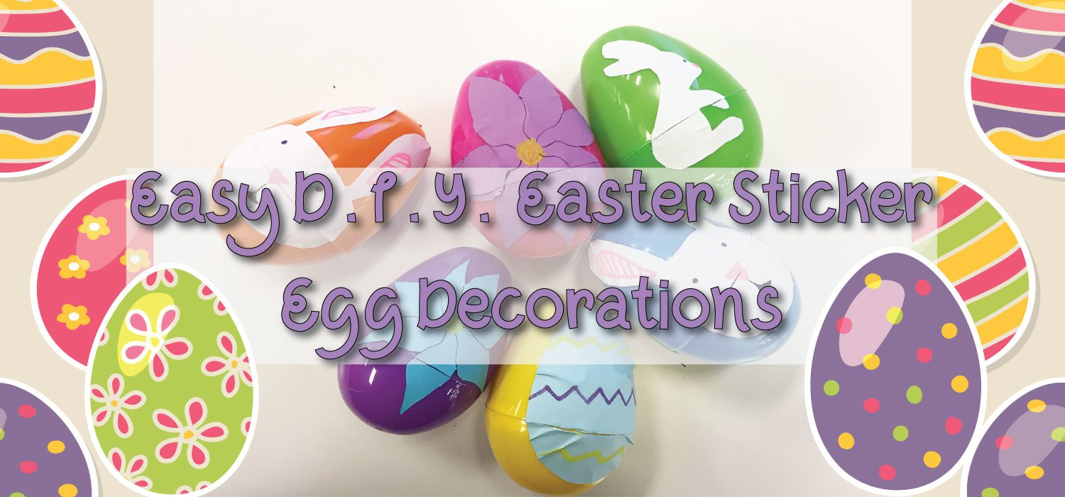 Easy D.I.Y. Easter Sticker Egg Decorations