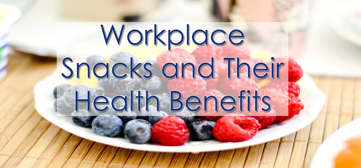 Workplace Snacks and Their Health Benefits