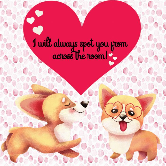 """Two animated dogs in love, with a heart between them reading """"I will always spot you from across the room!"""" A play on the spots in the background"""