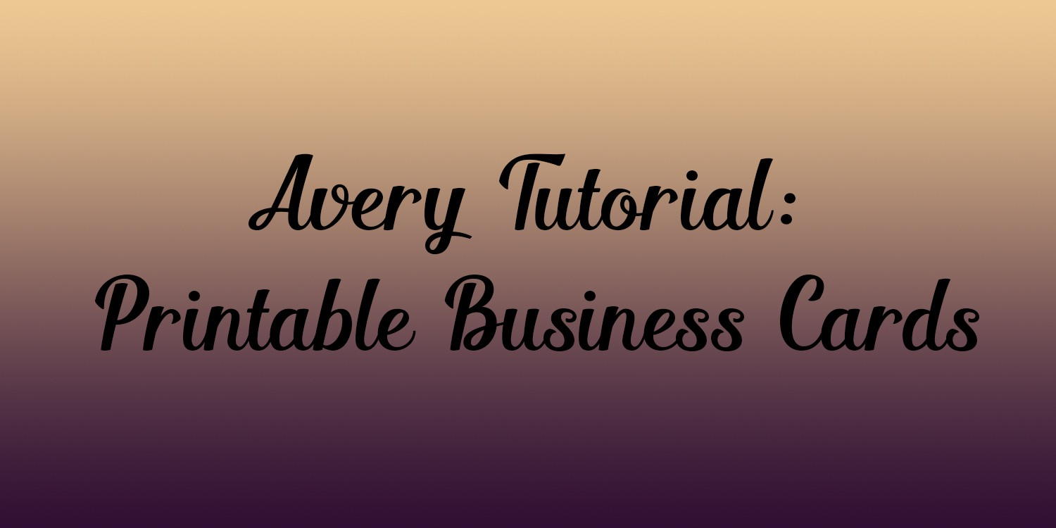 Avery tutorial printable business cards jam blog fbccfo Gallery