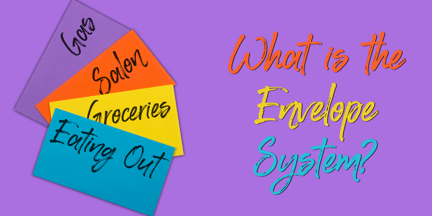What is the Envelope System?