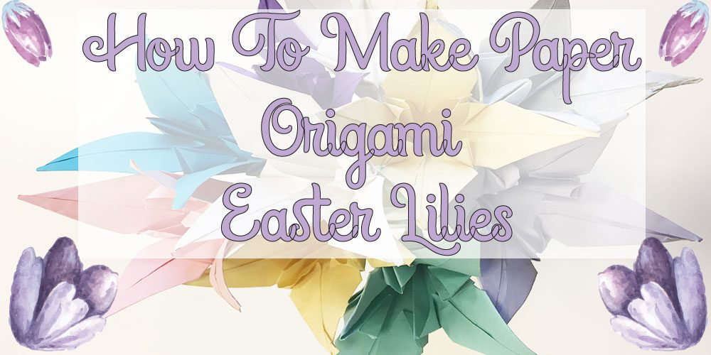 How to Make Paper Origami Easter Lilies